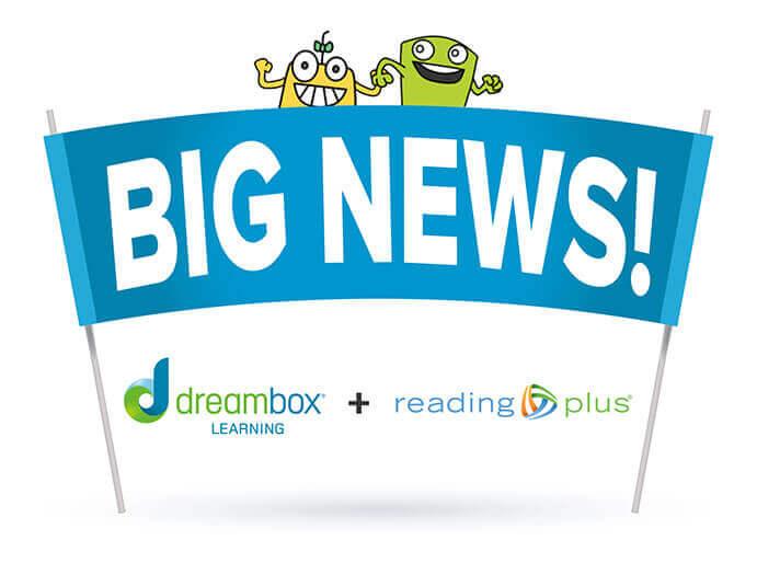 Announcement of Dreambox acquiring Reading Plus